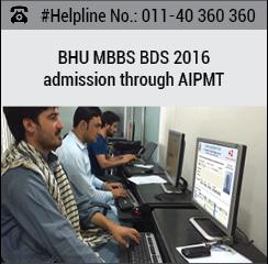 BHU MBBS BDS 2016 admission through AIPMT