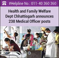 Health and Family Welfare Dept Chhattisgarh announces 238 Medical Officer posts