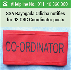 SSA Rayagada Odisha notifies for 93 CRC Coordinator posts