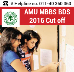 AMU MBBS BDS 2016 Cut off