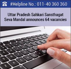 Uttar Pradesh Sahkari Sansthagat Seva Mandal announces 64 vacancies