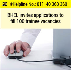 BHEL invites applications to fill 100 trainee vacancies
