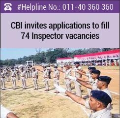 CBI invites applications to fill 74 Inspector vacancies