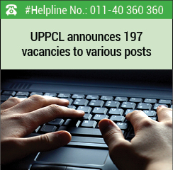 UPPCL announces 197 vacancies to various posts