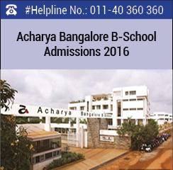 Acharya Bangalore B-School MBA and PGDM Admissions 2016