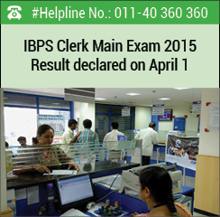 IBPS Clerk Main Exam 2015 Result declared on April 1