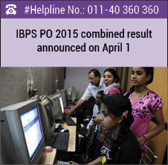 IBPS PO 2015 combined result announced on April 1