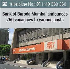 Bank of Baroda Mumbai announces 250 vacancies to various posts