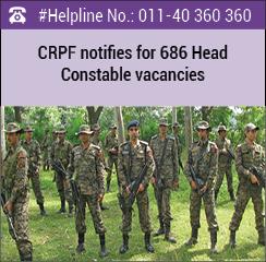 CRPF notifies for 686 Head Constable vacancies