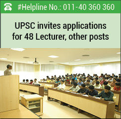 UPSC invites applications for 48 Lecturer, other posts