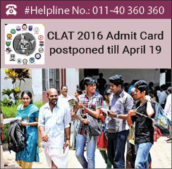 CLAT 2016 Admit Card postponed till April 19