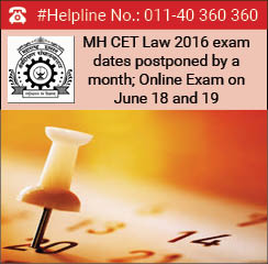 MH CET Law 2016 exam dates postponed by a month; Online Exam on June 18 and 19