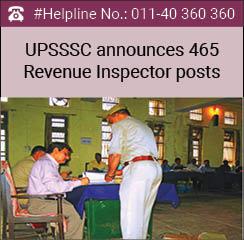 UPSSSC announces 465 Revenue Inspector posts