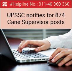 UPSSC notifies for 874 Cane Supervisor posts