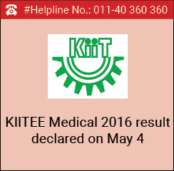 KIITEE Medical 2016 result declared on May 4