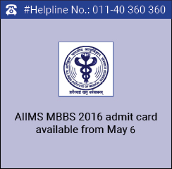 Download AIIMS MBBS 2016 admit card from May 6