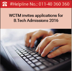 WCTM invites applications for B.Tech Admissions 2016
