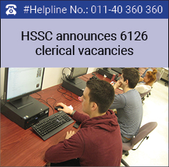 HSSC announces 6126 clerical vacancies