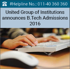 United Group of Institutions announces B.Tech Admissions 2016