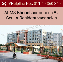 AIIMS Bhopal announces 82 Senior Resident vacancies