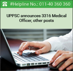 UPPSC announces 3316 Medical Officer, other posts