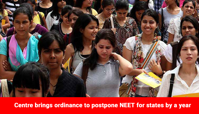 Centre brings ordinance to postpone NEET for states by a year