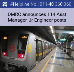 DMRC announces 114 Asst Manager, Jr Engineer posts