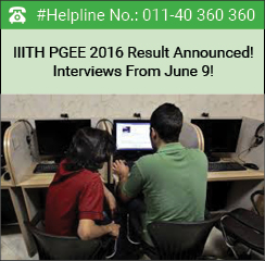 IIITH PGEE 2016 Result Announced! Interviews From June 9!