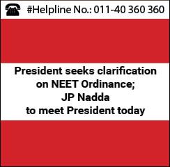 President seeks clarification on NEET Ordinance; JP Nadda to meet President today