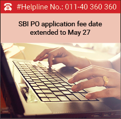 SBI PO application fee date extended till May 27