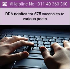 DDA notifies for 675 vacancies to various posts