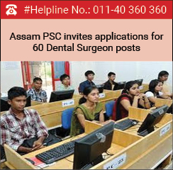 Assam PSC invites applications for 60 Dental Surgeon posts