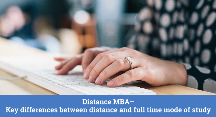 Distance MBA - Key differences between distance and full time mode of study