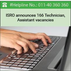 ISRO announces 166 Technician, Assistant vacancies