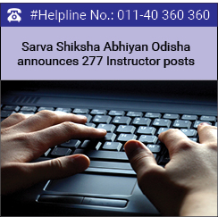 Sarva Shiksha Abhiyan Odisha announces 277 Instructor posts