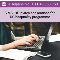 VMSIIHE invites applications for UG hospitality programme 2016