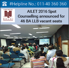 AILET 2016 Counselling: Spot round announced for 46 BA LLB vacant seats