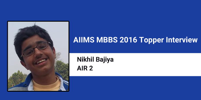 AIIMS MBBS 2016 Topper Interview: Systematic preparation strategy and focus are key factors for my success, says Nikhil Bajiya, AIR 2