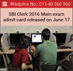 SBI Clerk 2016 Main exam admit card released on June 17