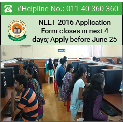 NEET 2016 Application Form closes in next 4 days; Apply before June 25