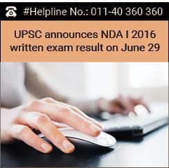 UPSC announces NDA I 2016 written exam result on June 29