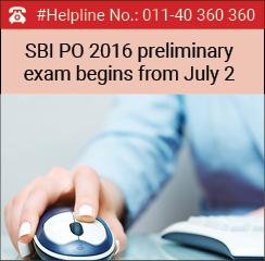SBI PO 2016 preliminary exam begins from July 2