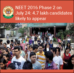 NEET 2016 Phase 2 on July 24: 4.7 lakh candidates likely to appear
