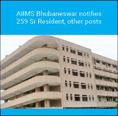 AIIMS Bhubaneswar notifies 259 Sr Resident, other posts