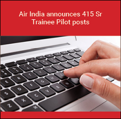 Air India announces 415 Sr Trainee Pilot posts