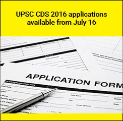 UPSC CDS 2016 applications available from July 16