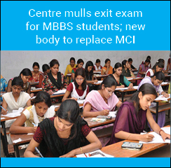 Centre mulls exit exam for MBBS students; new body to replace MCI