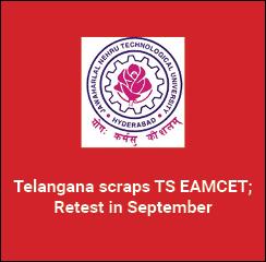 Telangana scraps TS EAMCET; Retest in September