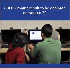 SBI PO mains result to be declared on August 20