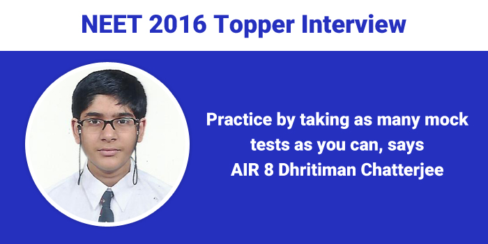 NEET 2016 Topper Interview: Practice by taking as many mock tests as you can, says AIR 8 Dhritiman Chatterjee